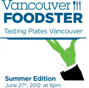 Tasting Plates Vancouver Summer Edition June 27