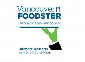 Tasting Plates Vancouver *Ultimate Desserts*